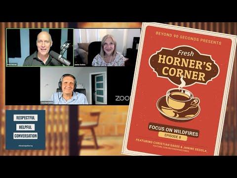 Horner's Corner: Episode 8 - Focus on Wildfires 2021, including Lytton Fire